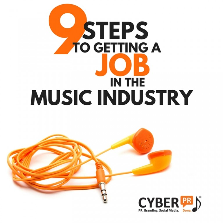 Steps To Getting A Job In The Music Business  Cyber Pr Music