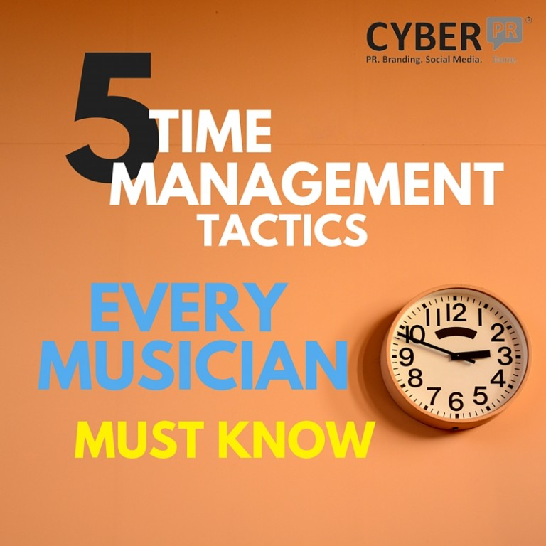 Time Management Tactics Every Musician Must Know  Cyber Pr Music