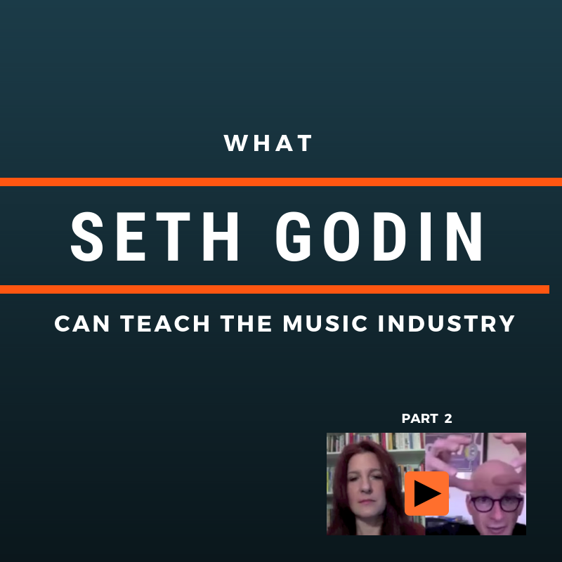What Seth Godin Can Teach The Music Industry [Part 2]