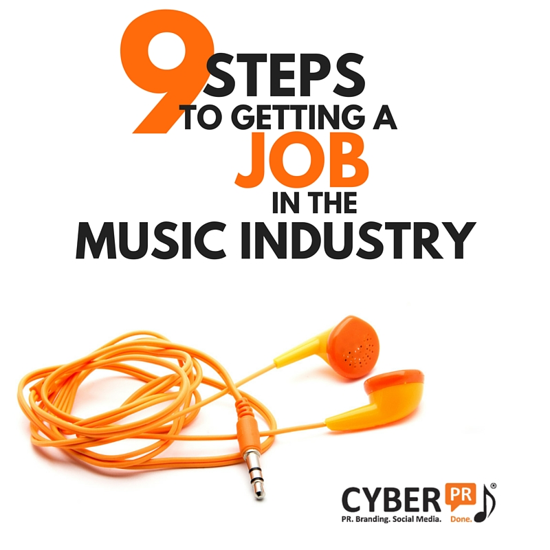 9 Steps To Getting A Job In The Music Business