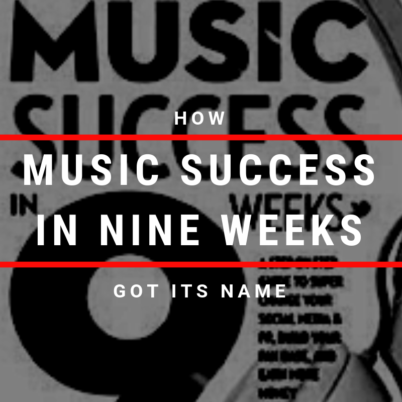 """How """"Music Success in 9 Weeks"""" Got Its Name"""
