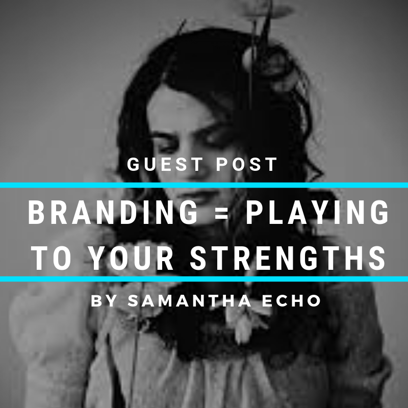 Effective Music Branding = Playing to Your Strengths: Guest Post By Samantha Echo