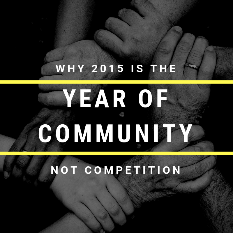 Rorie Kelly: Why 2015 is the Year of Community Not Competition