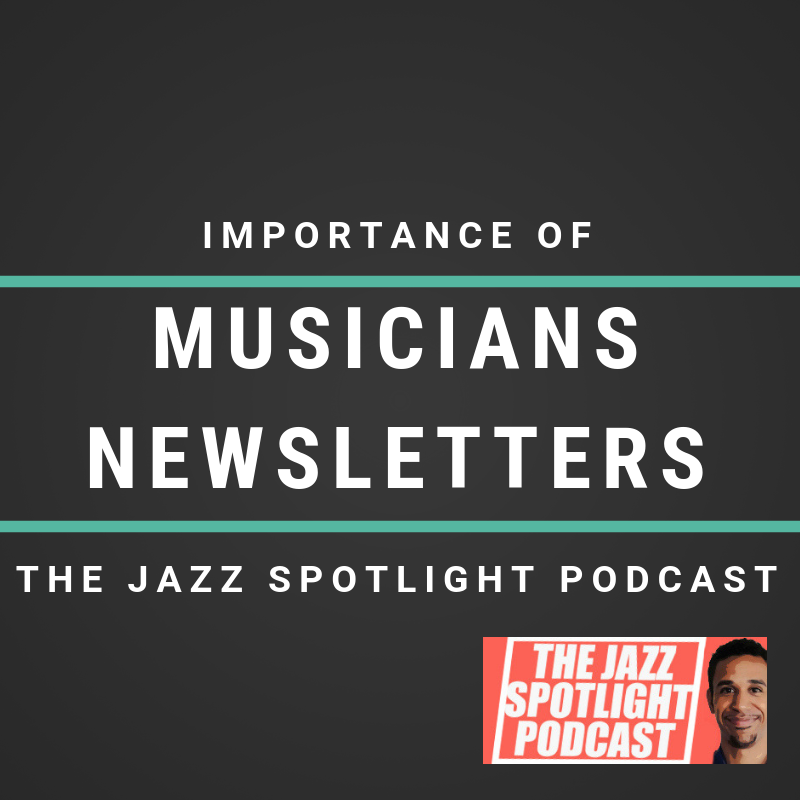 Importance of Musician's Newsletters: The Jazz Spotlight Podcast
