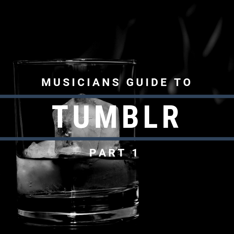The Musician's Guide to Tumblr: Part One