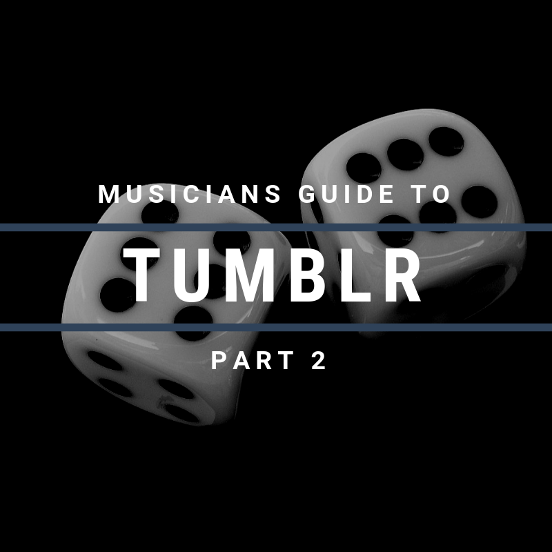 The Musician's Guide to Tumblr: Part Two