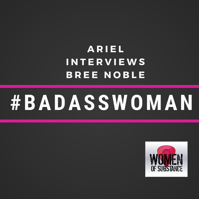 Interview w Bree Noble, Founder of Women of Substance