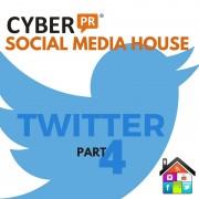 Social Media House Part 4 Twitter 2