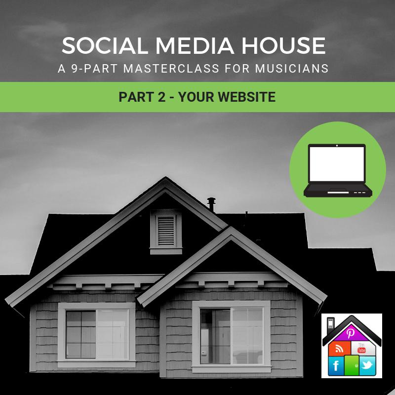 Websites for Musicians: Social Media House Part 2