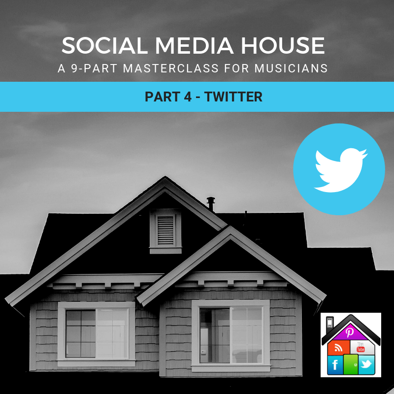 Twitter Strategy For Musicians: Social Media House Part 4