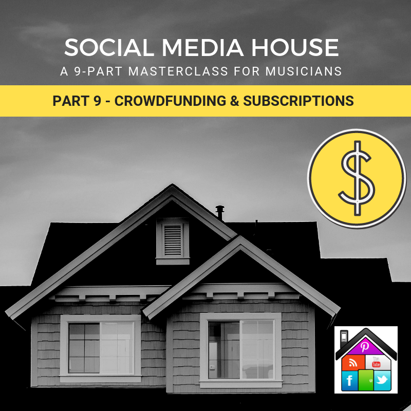 Crowdfunding Tips for Musicians: Social Media House Part 9