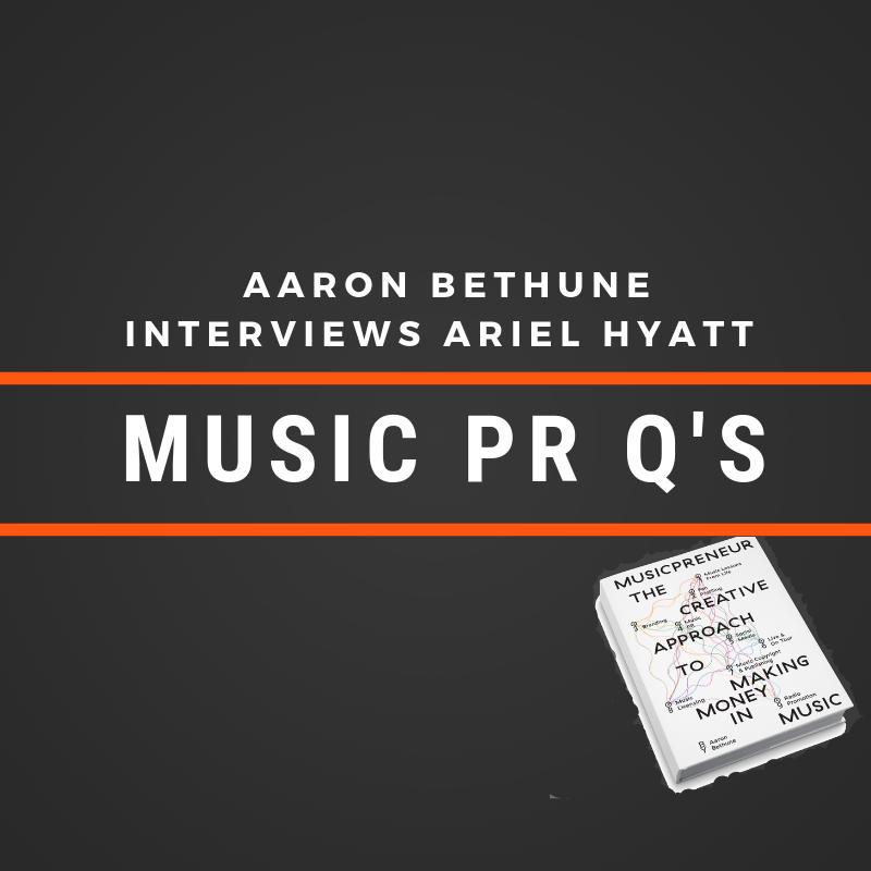 Musicpreneur: Aaron Bethune Interview w Ariel Hyatt