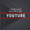 5 Musicians Killing It On Youtube Cyber PR Music