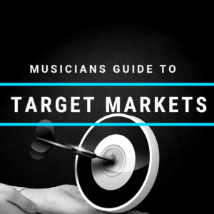 The Musician's Guide to Target Markets