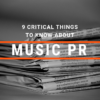 9 Critical Things to know about Music Publicity