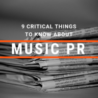 9 Critical Things You Should Know About Music Publicity