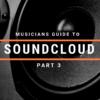 Musicians Guide to Soundcloud