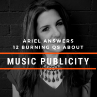 Ariel Answers 12 Music Publicity Questions for Musicians
