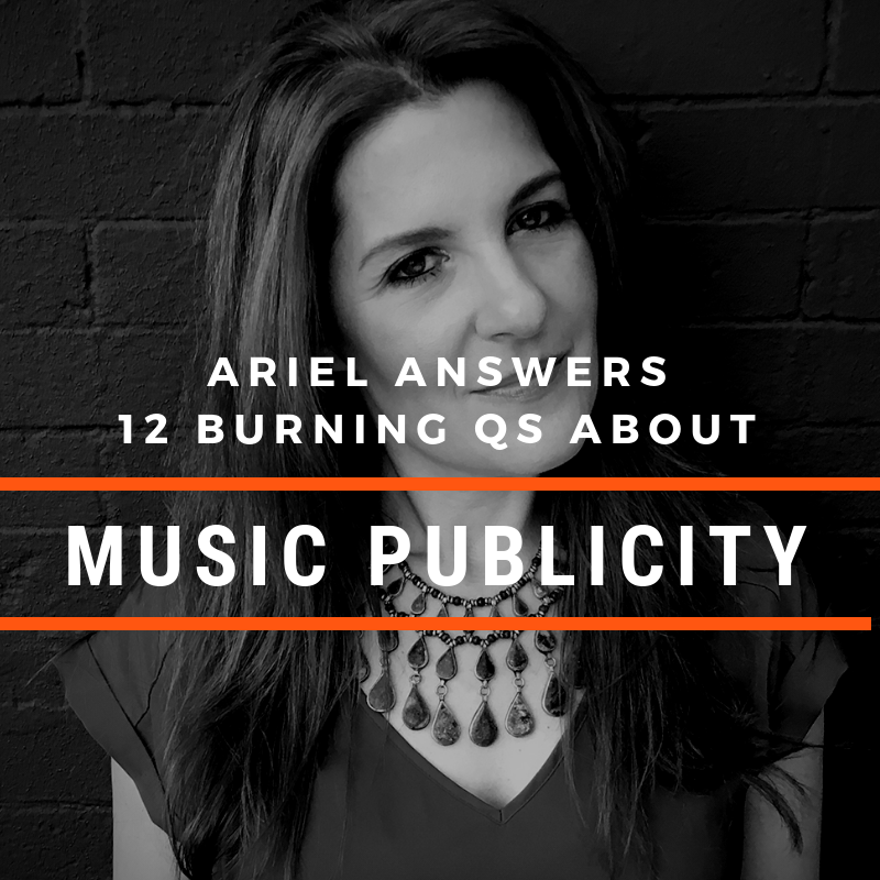 Ariel Answers 12 Music Publicity Questions for DIY Musicians