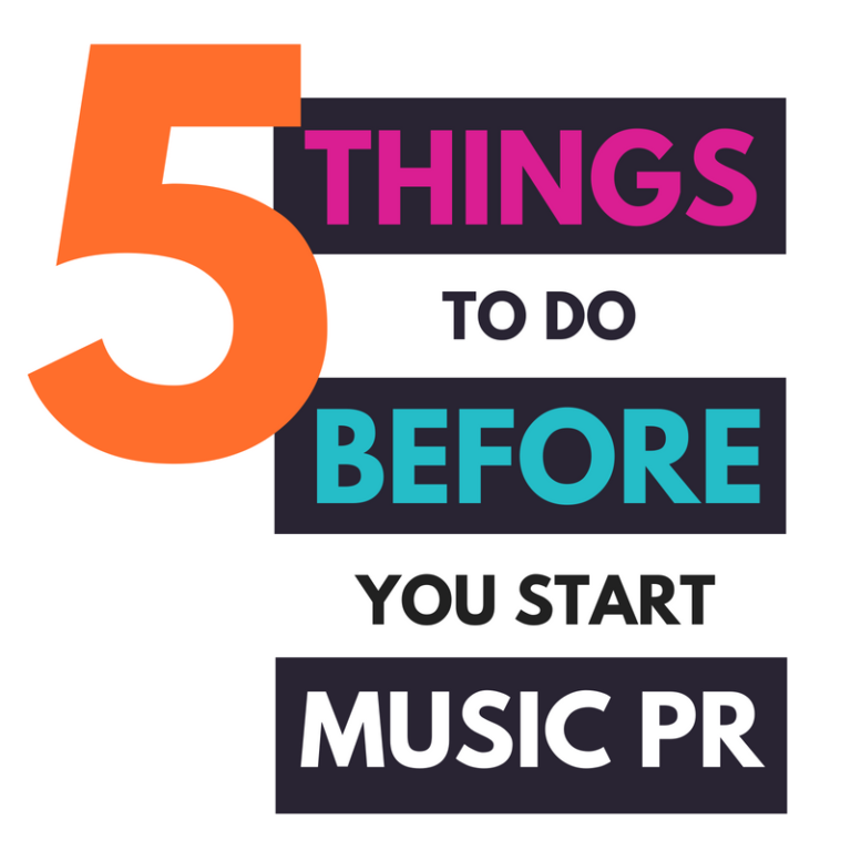 5 THINGS TO DO BEFORE YOU START MUSIC PR