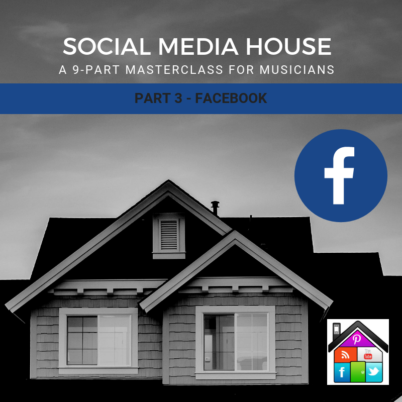 Facebook for Musicians: Social Media House Part 3