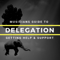 Delegation for Musicians: A Guide for Getting Help and Support