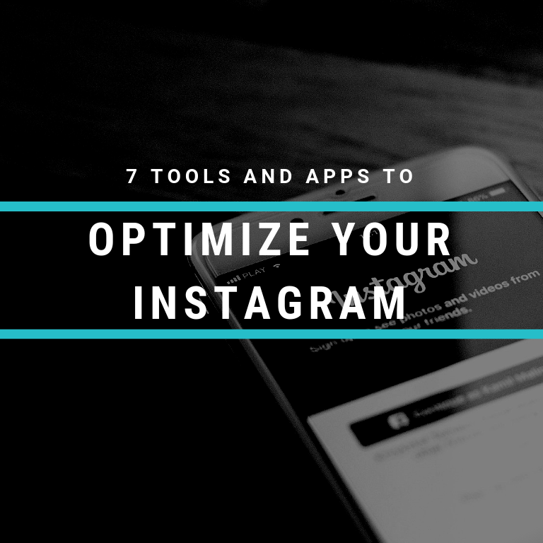 7 tools and apps to optimize your instagram