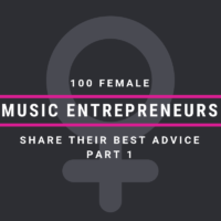 100 Female Music Entrepreneurs Share Their Best Advice [Part 1]