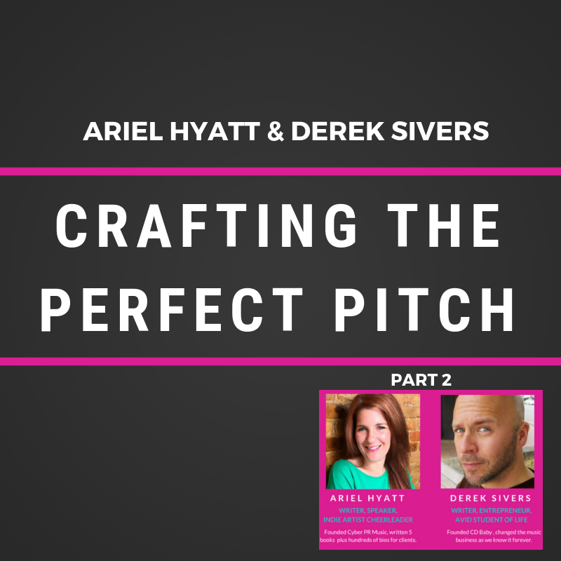 Derek Sivers & Ariel Hyatt on Crafting The Perfect Pitch Pt 2 – Video