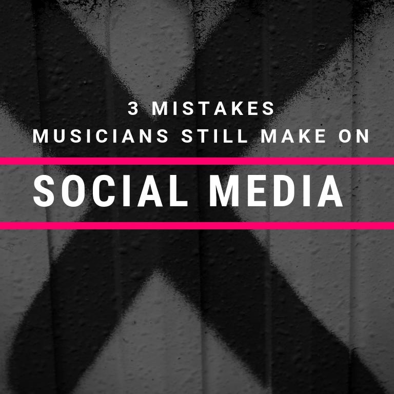 3 Mistakes Musicians STILL Make On Social Media