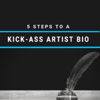 Five Steps to A Kick-Ass Artist Bio