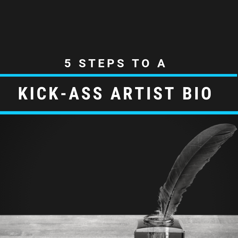 Five Steps to A Kick- Ass Artist Bio