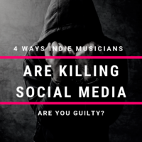 Are You Guilty? - 4 Ways Indie Musicians Are Killing Social Media