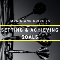 Musician's Guide To Setting And Achieving Goals