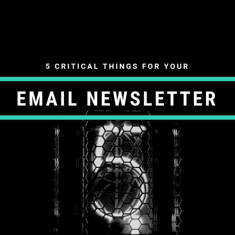 5 Critical Things To Add To Your Monthly Newsletter