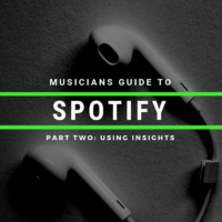 The Indie Musicians Guide to Spotify: Part 2 Using Insights