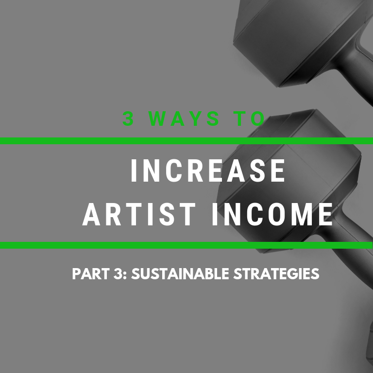 Increasing Artist Income – Part 3: Sustainable Strategies