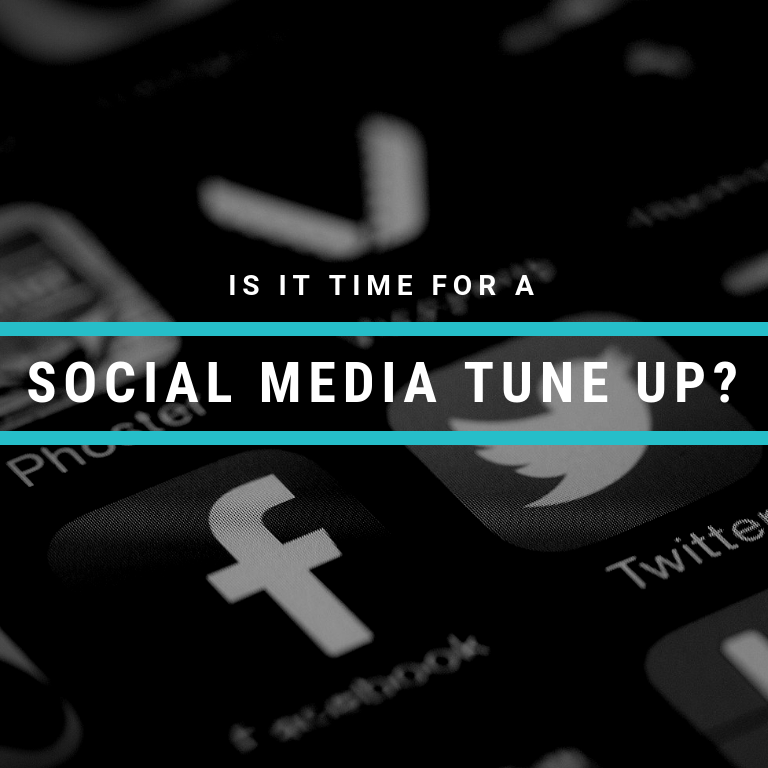 Is It Time For A Social Media Tune Up?