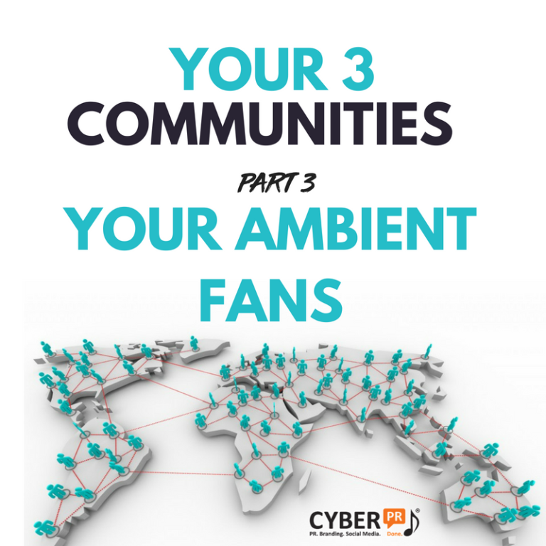 Your 3 communities - part 3 Cyber PR Ambient Fans