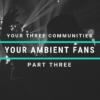 Cyber PR Three Communities Part 3