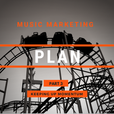 Musician Marketing Plan Part 3