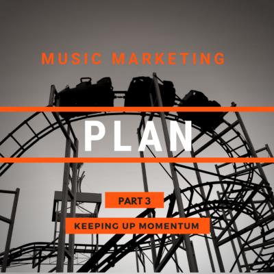 Musician Marketing Plan Part 3