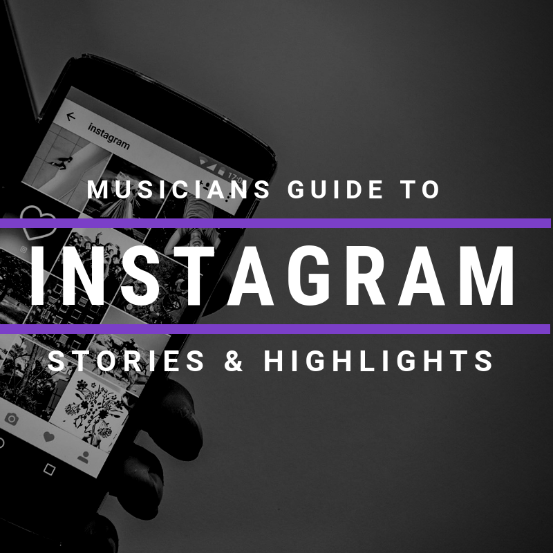 Musicians guide to Instagram Stories
