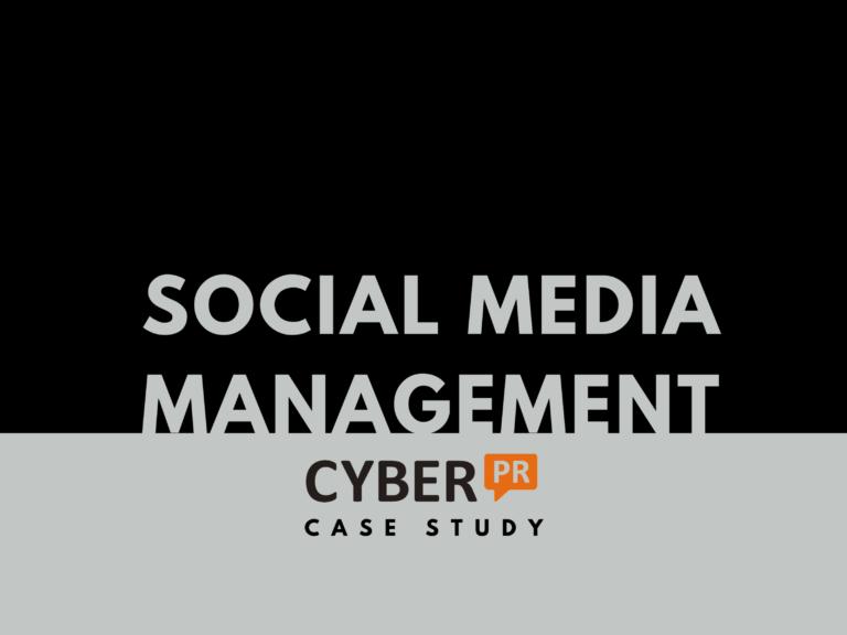Cyber PR Social Media Management Case Study