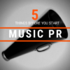Cyber PR 5 Things Prepare For a Music PR Campaign