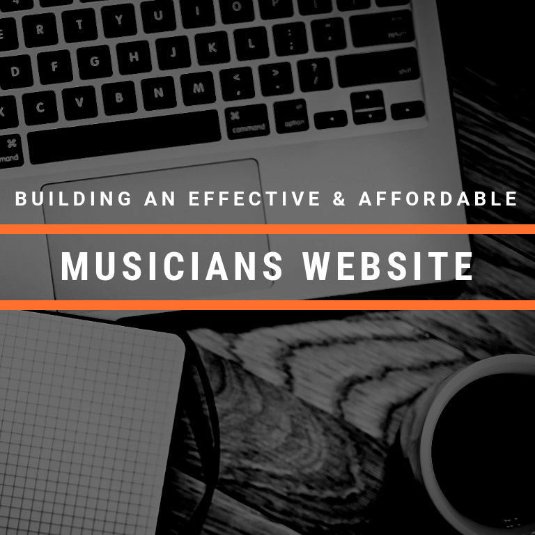 Musician's Website: Building an Effective & Affordable Music Website