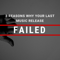 3 Reasons Your Last Music Release Failed