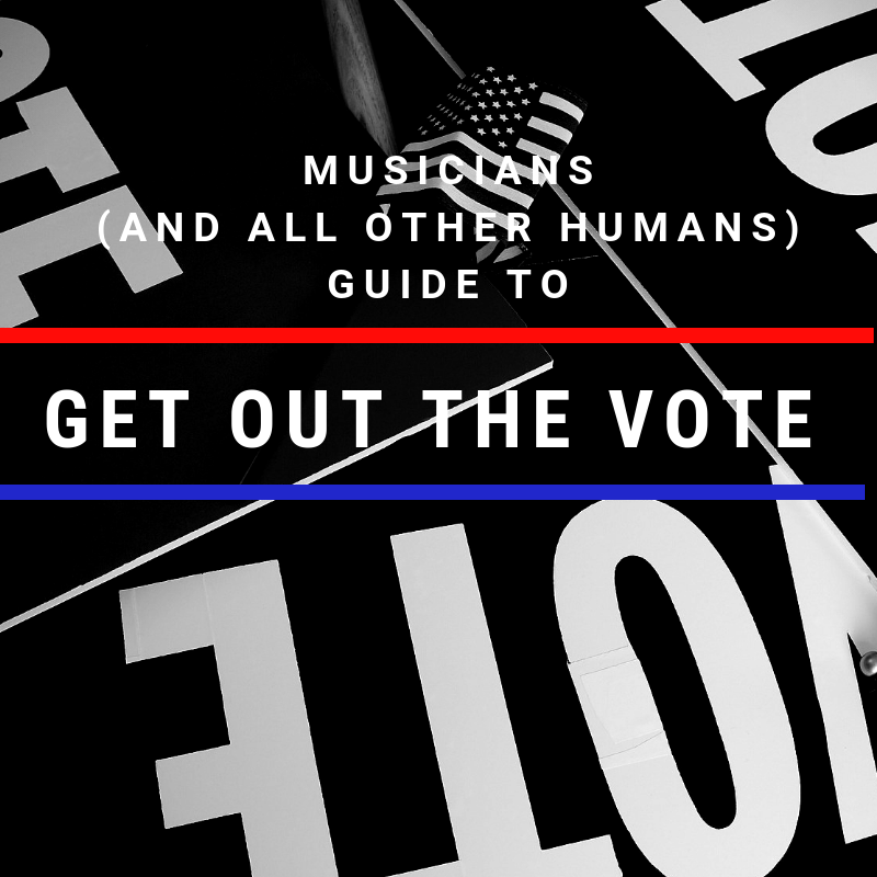 The Musician's Guide to Getting Out The Vote With HeadCount