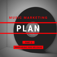 Musician's Guide to Marketing Plans: Planning Your Music Release - Pt. 2