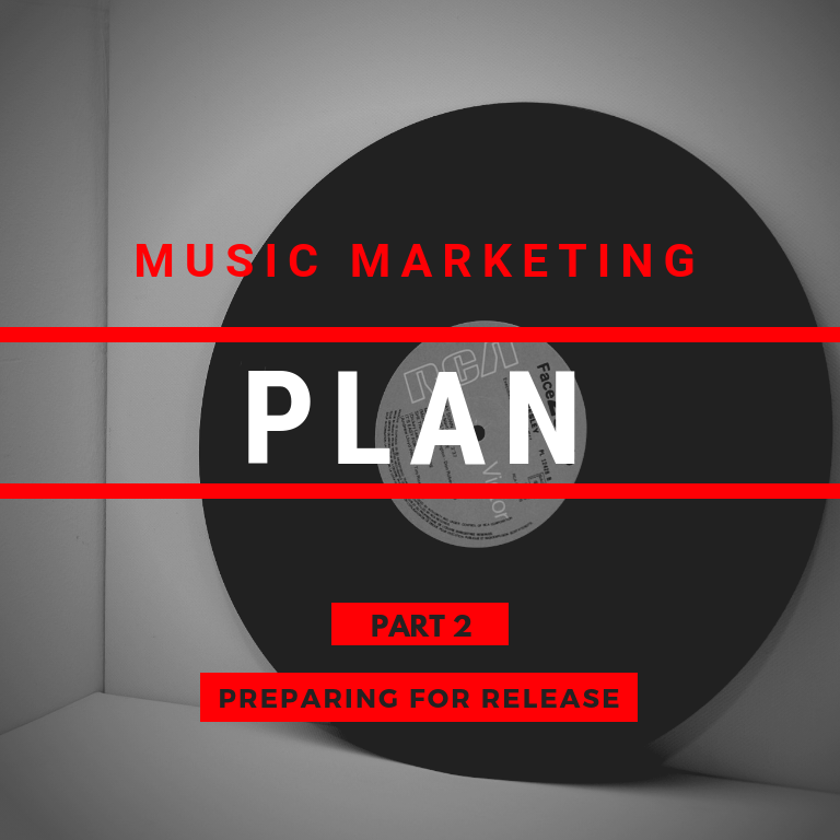 Musician's Guide to Marketing Plans: Planning Your Music Release – Pt. 2